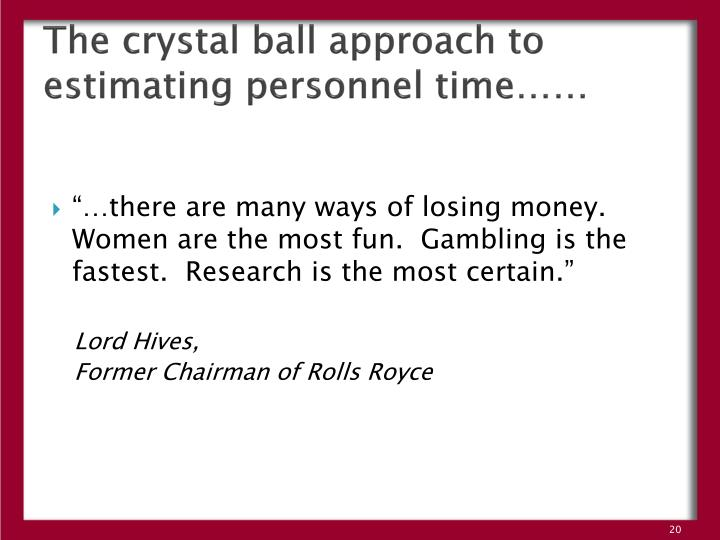 The crystal ball approach to estimating personnel time……