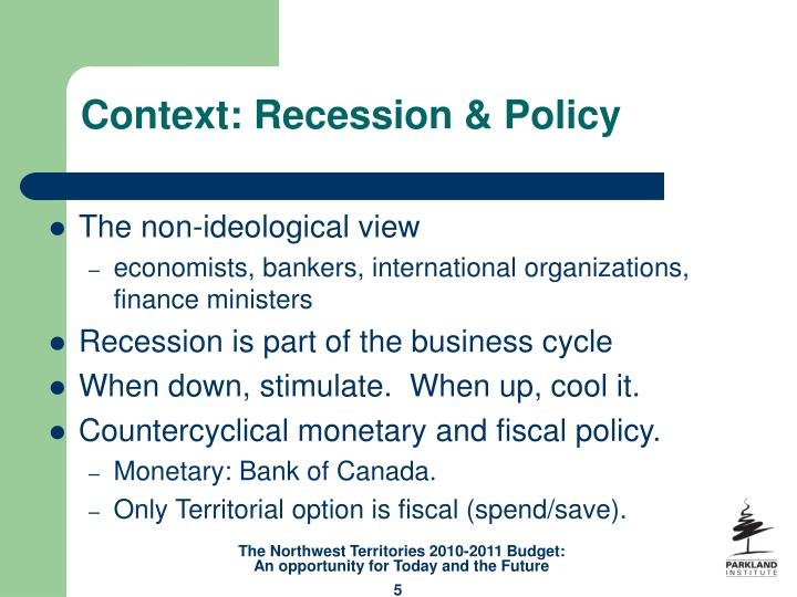 Context: Recession & Policy