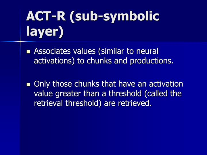 ACT-R (sub-symbolic layer)