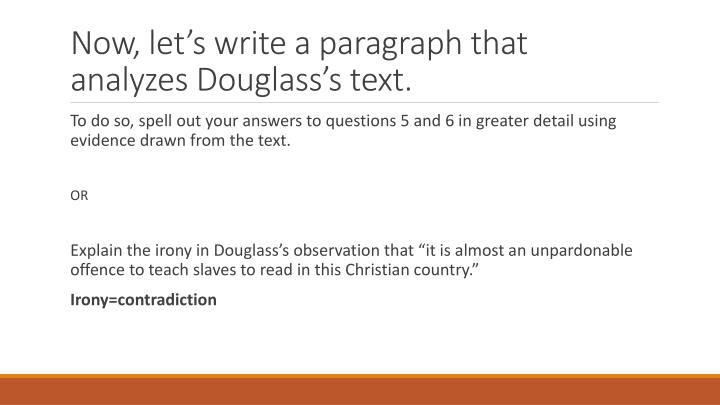 Now, lets write a paragraph that analyzes Douglasss text.