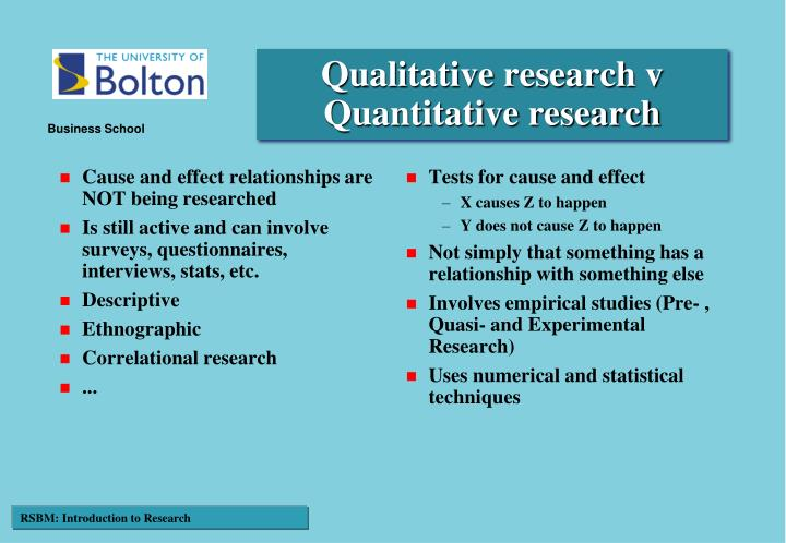 Cause and effect relationships are NOT being researched
