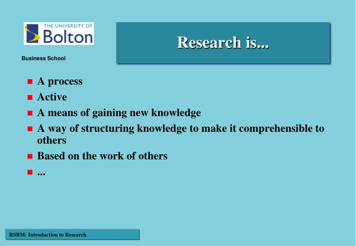 Research is...