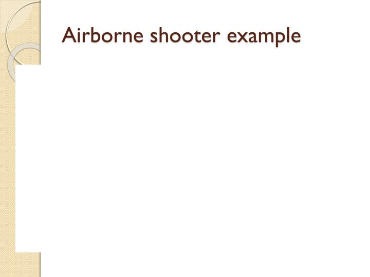 Airborne shooter example