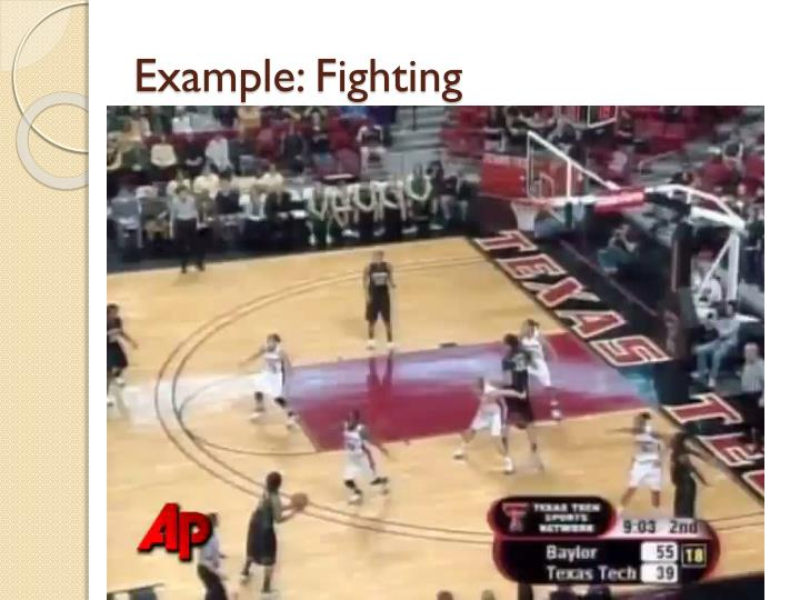 Example: Fighting