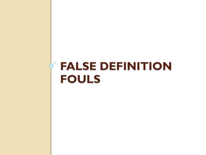 False definition Fouls