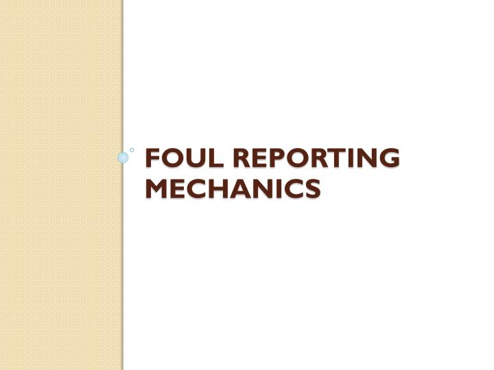Foul Reporting Mechanics