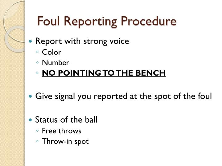 Foul Reporting Procedure