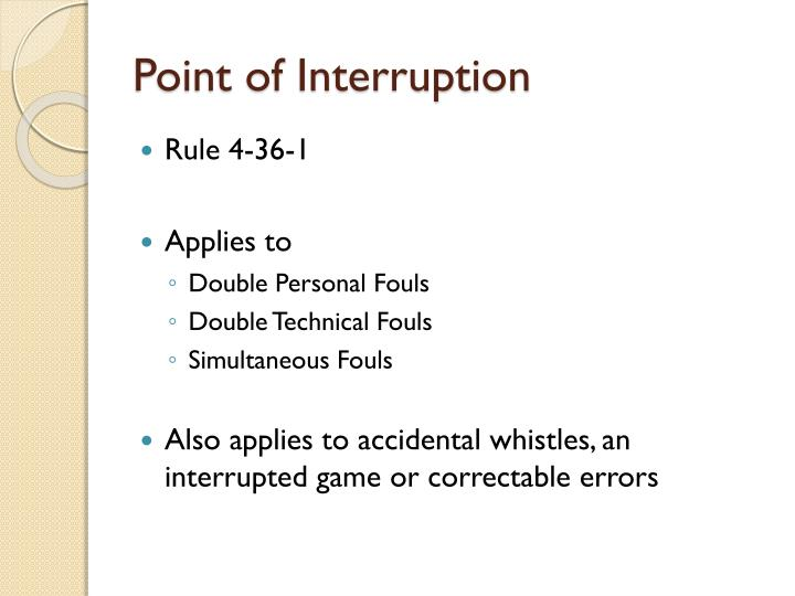 Point of Interruption