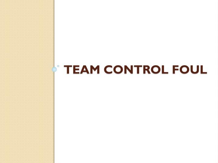 Team Control foul