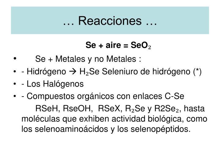 … Reacciones …