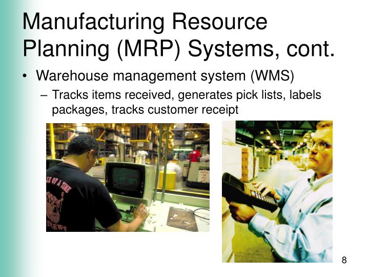 Manufacturing Resource Planning (MRP) Systems, cont.