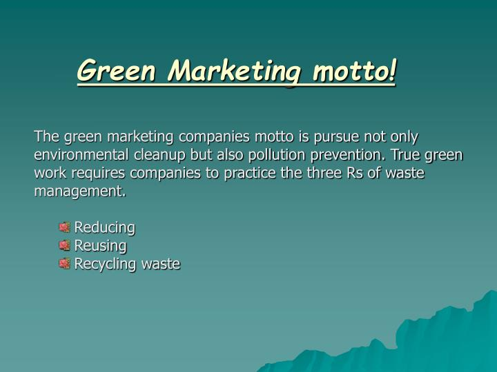 Green Marketing motto!