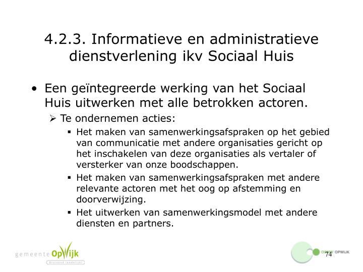 4.2.3. Informatieve en administratieve dienstverlening ikv Sociaal Huis