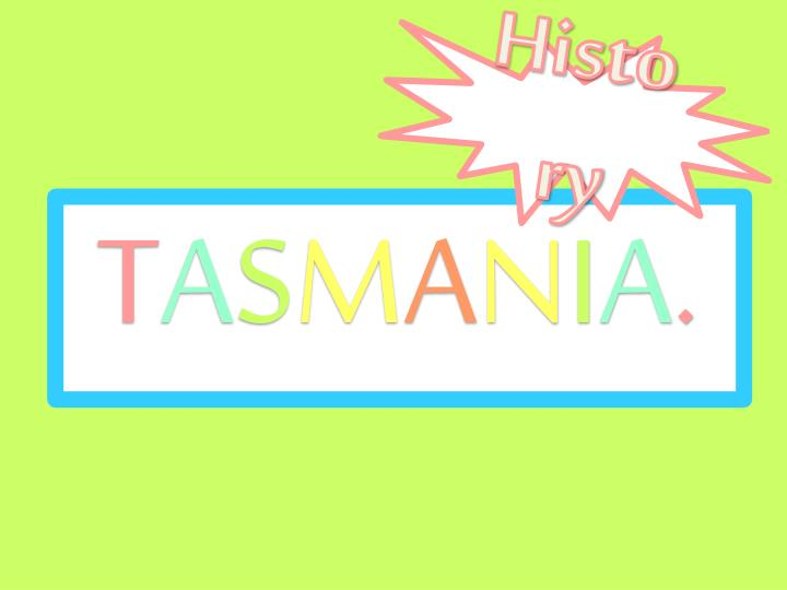 T a s m a n i a