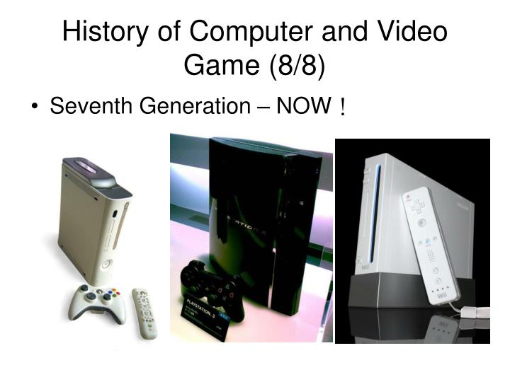 History of Computer and Video Game (8/8)