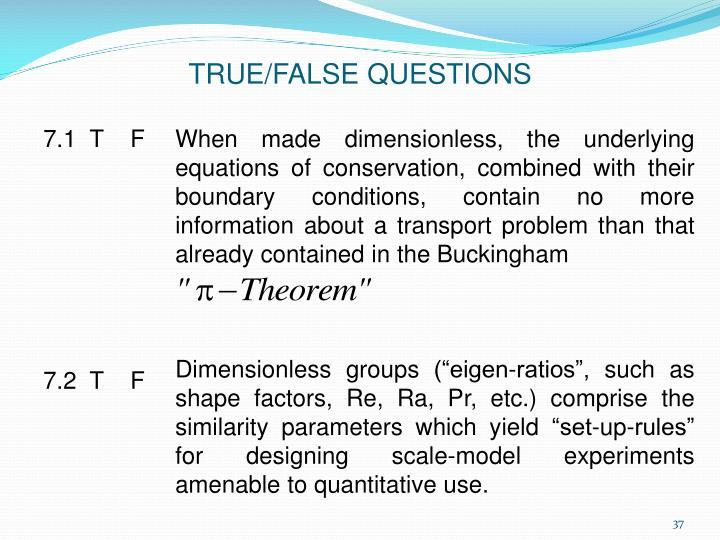 TRUE/FALSE QUESTIONS