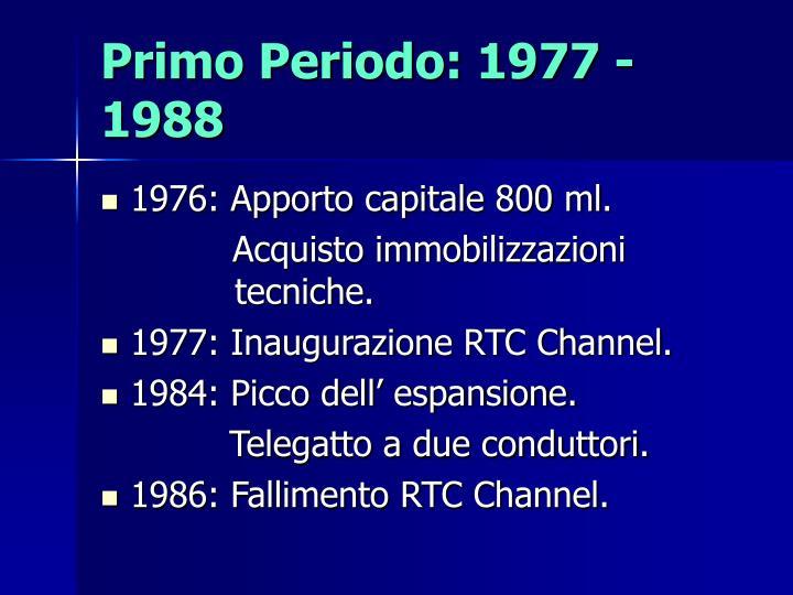 Primo Periodo: 1977 - 1988