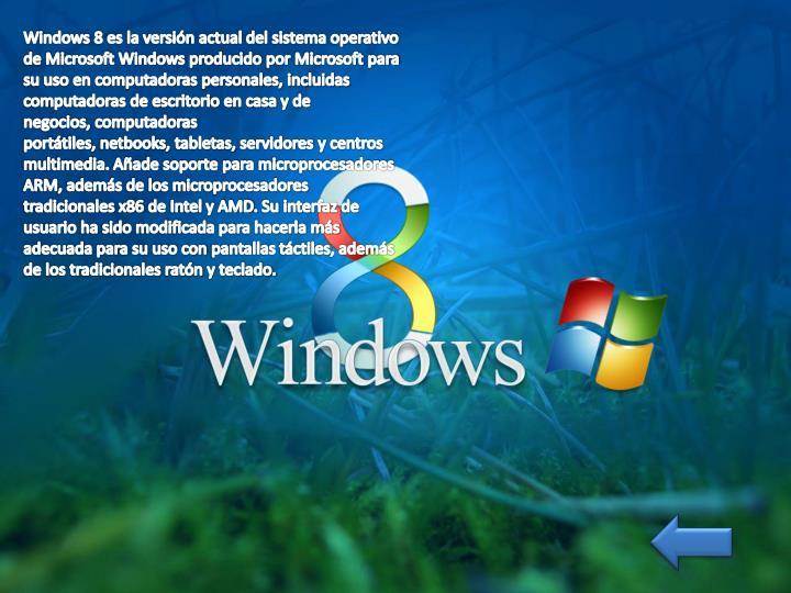 Windows 8es la versión actual del sistema operativo de