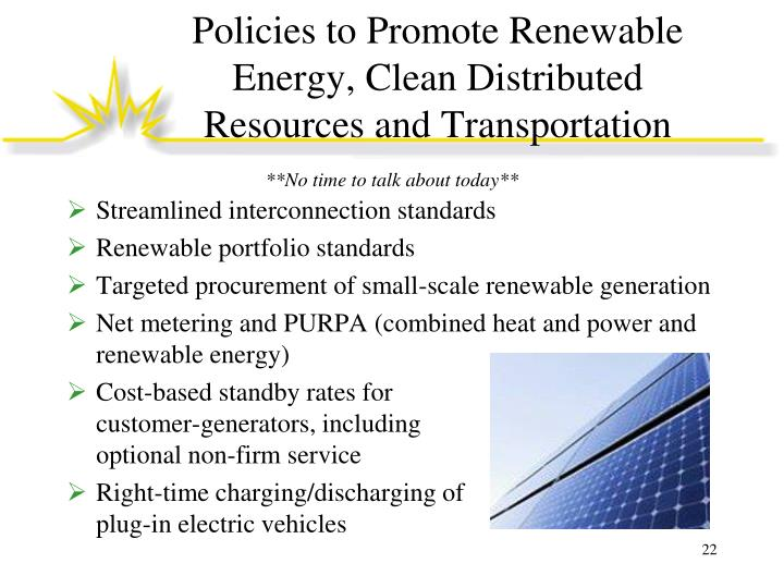 Policies to Promote Renewable Energy, Clean Distributed Resources and Transportation
