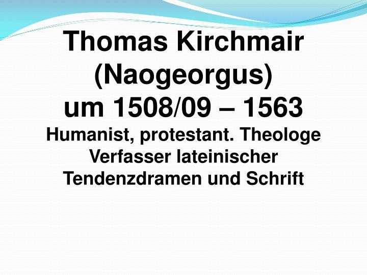 Thomas Kirchmair (Naogeorgus)