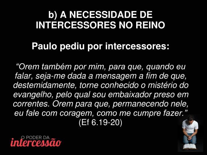 b) A NECESSIDADE DE INTERCESSORES NO REINO
