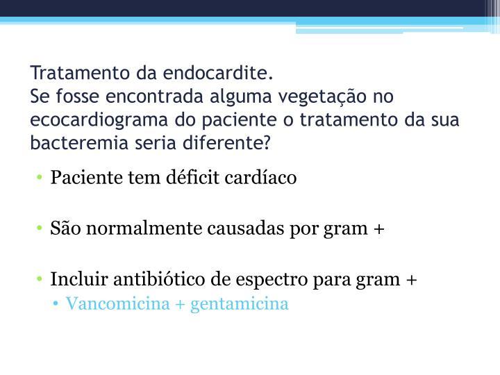 Tratamento da endocardite.