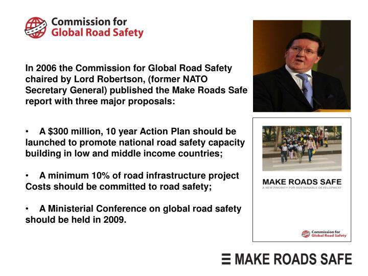 In 2006 the Commission for Global Road Safety