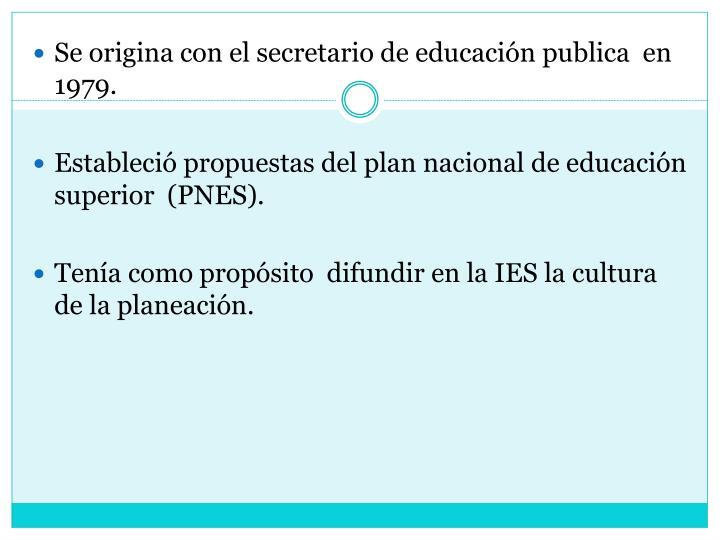 Se origina con el secretario de educación publica  en 1979.