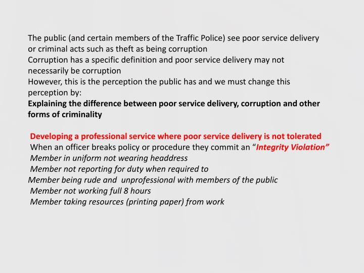 The public (and certain members of the Traffic Police) see poor service delivery