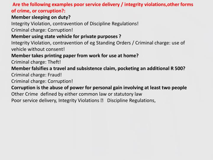 Are the following examples poor service delivery / integrity
