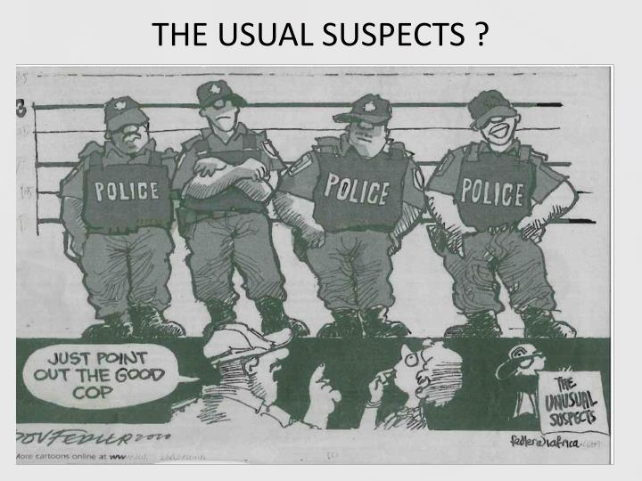 THE USUAL SUSPECTS ?