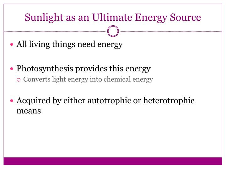 Sunlight as an Ultimate Energy Source