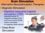 brain stimulation alternative neurostimulation therapies