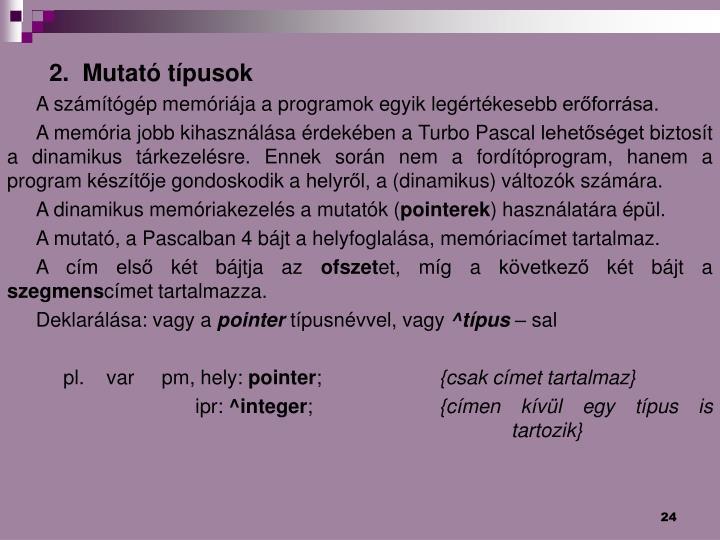 2.  Mutató típusok