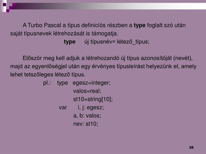 A Turbo Pascal a típus definicíós részben a