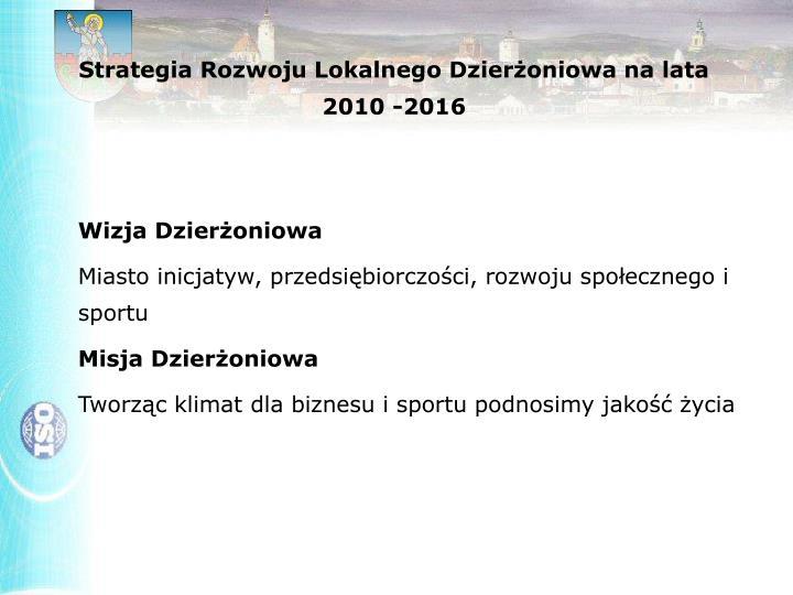 Strategia Rozwoju Lokalnego Dzierżoniowa na lata 2010 -2016
