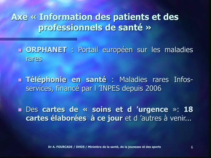 Axe «Information des patients et des professionnels de santé»