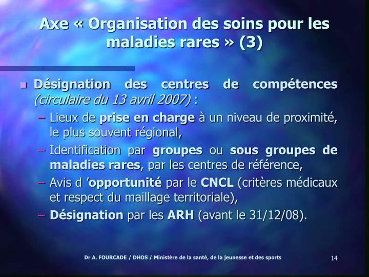 Axe «Organisation des soins pour les maladies rares» (3)