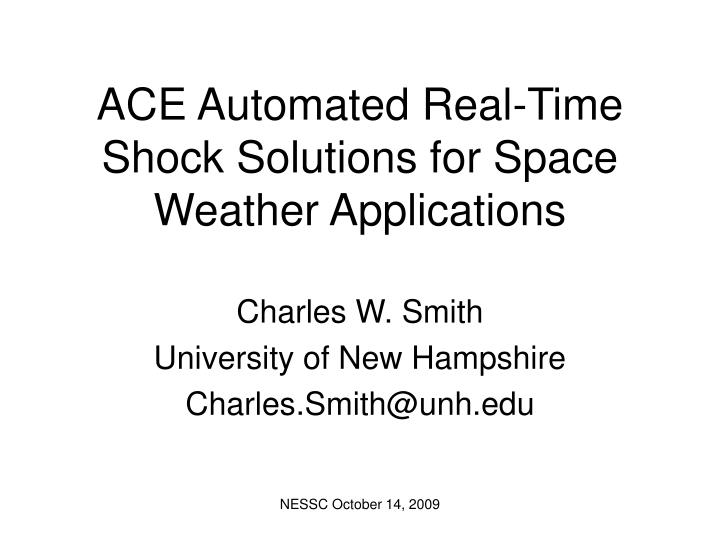 Ace automated real time shock solutions for space weather applications