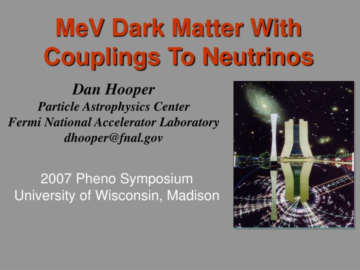 MeV Dark Matter With Couplings To Neutrinos