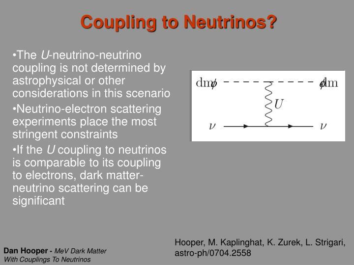Coupling to Neutrinos?