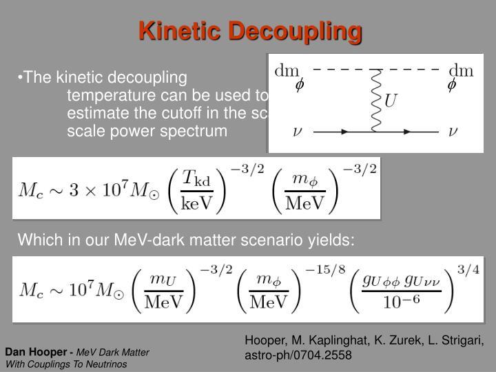 Kinetic Decoupling