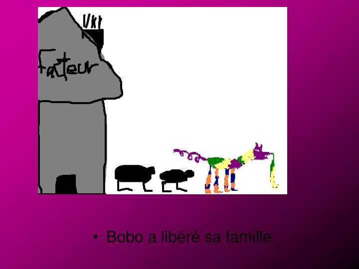 Bobo a libéré sa famille.