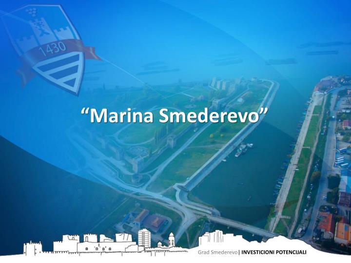 """Marina Smederevo"""