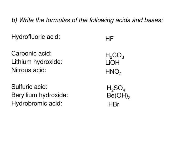 b) Write the formulas of the following acids and bases: