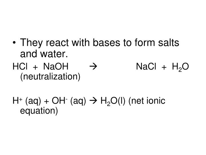 They react with bases to form salts and water.