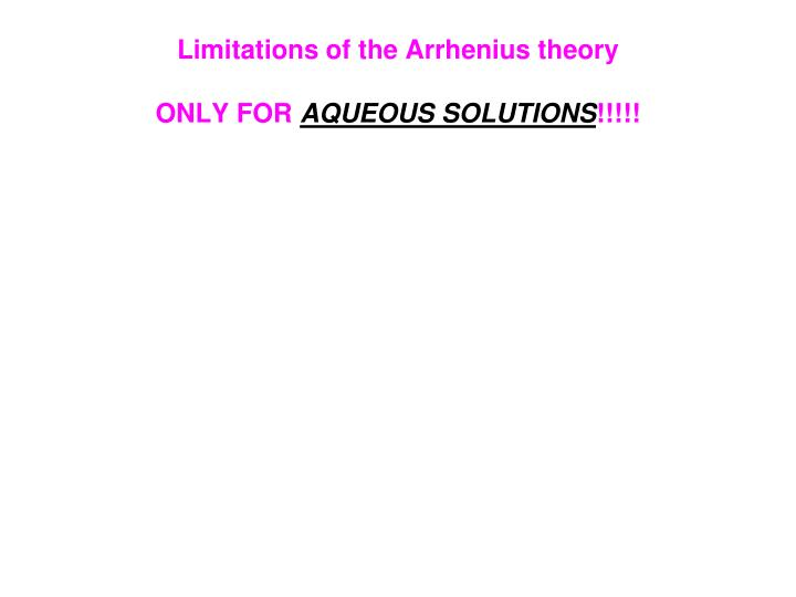 Limitations of the Arrhenius theory