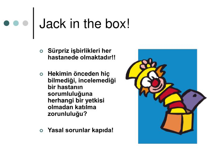 Jack in the box!