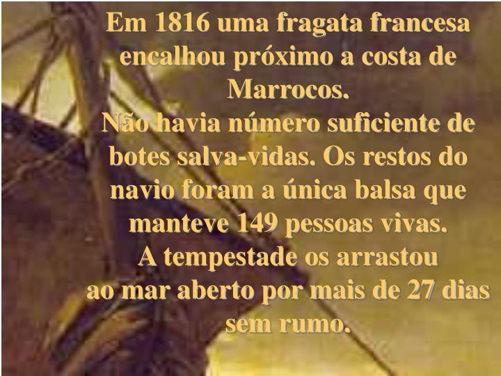 Em 1816 uma fragata franc