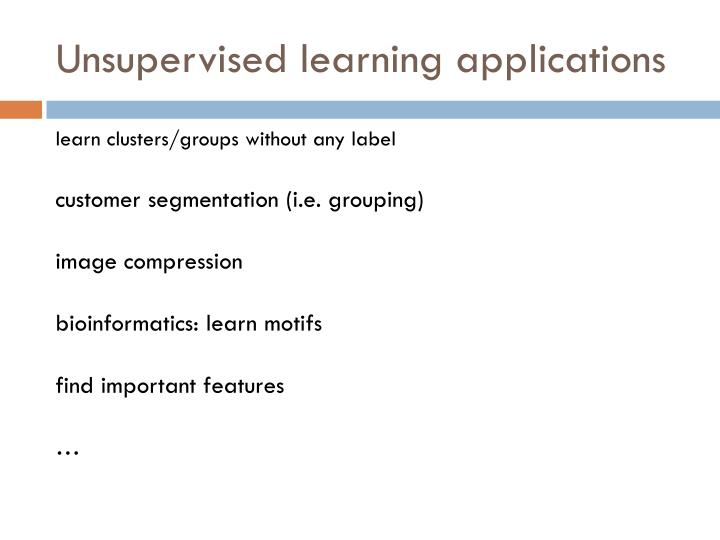 Unsupervised learning applications